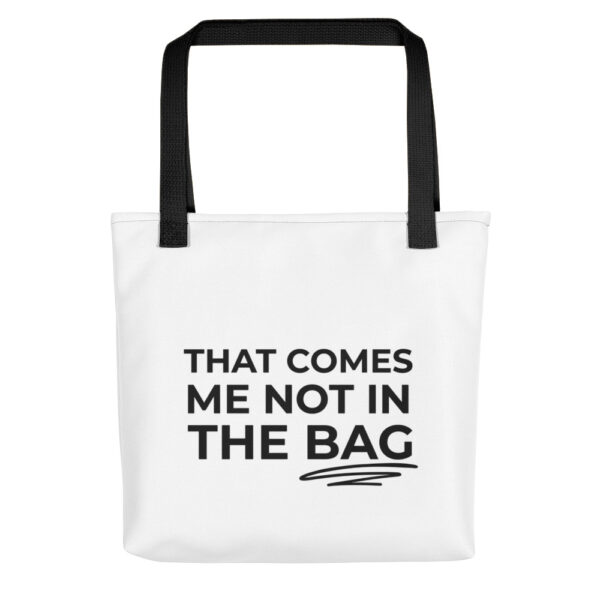 """Tragetasche """"That comes me not in the bag"""""""